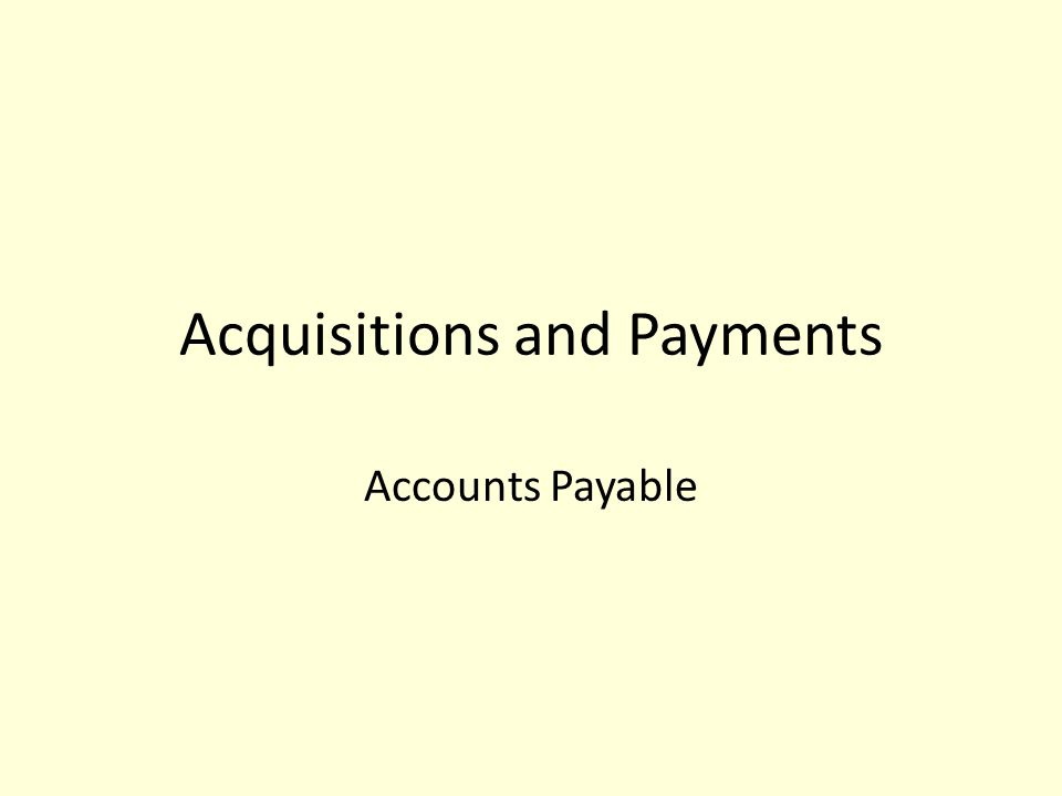 Acquisitions and Payments