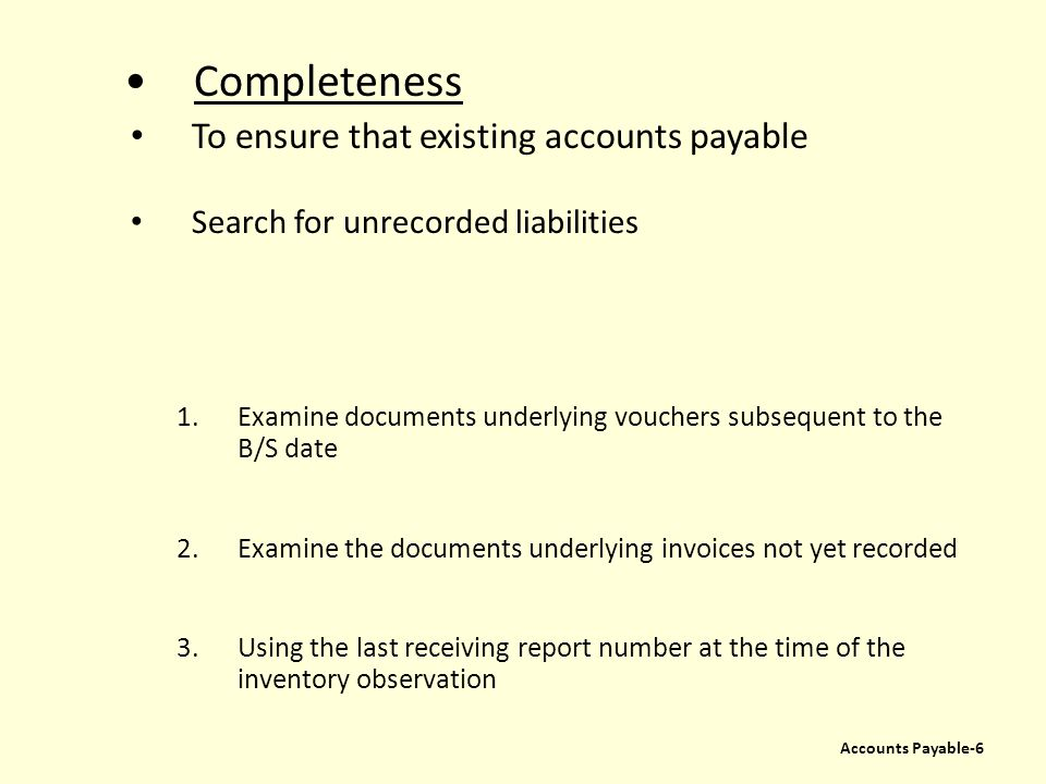 Completeness To ensure that existing accounts payable