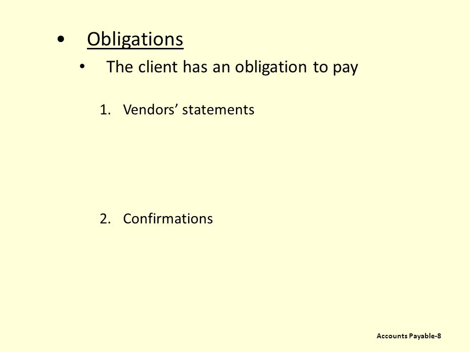 Obligations The client has an obligation to pay Vendors' statements