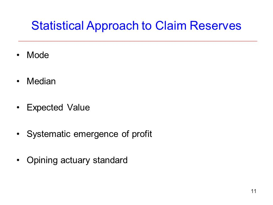 Statistical Approach to Claim Reserves