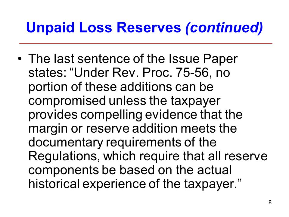 Unpaid Loss Reserves (continued)