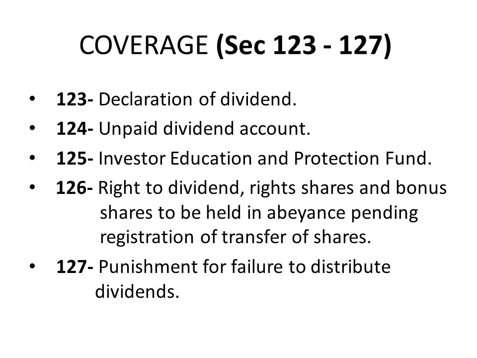 COVERAGE (Sec 123 - 127) 123- Declaration of dividend.