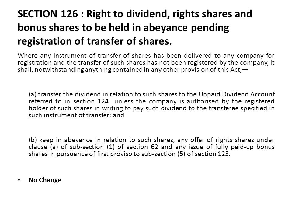 SECTION 126 : Right to dividend, rights shares and bonus shares to be held in abeyance pending registration of transfer of shares.