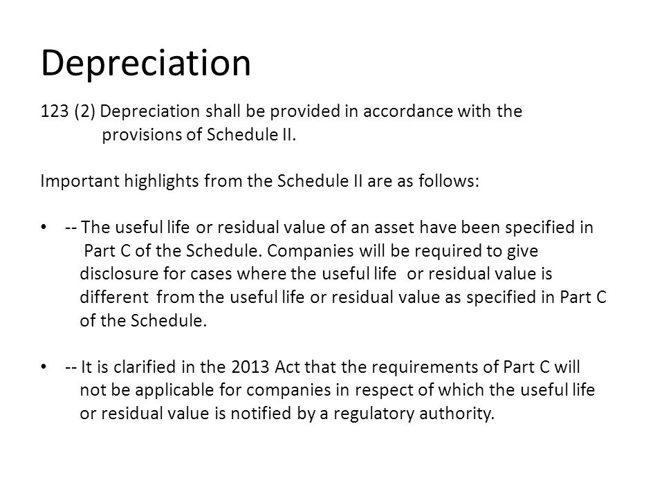 Depreciation 123 (2) Depreciation shall be provided in accordance with the. provisions of Schedule II.