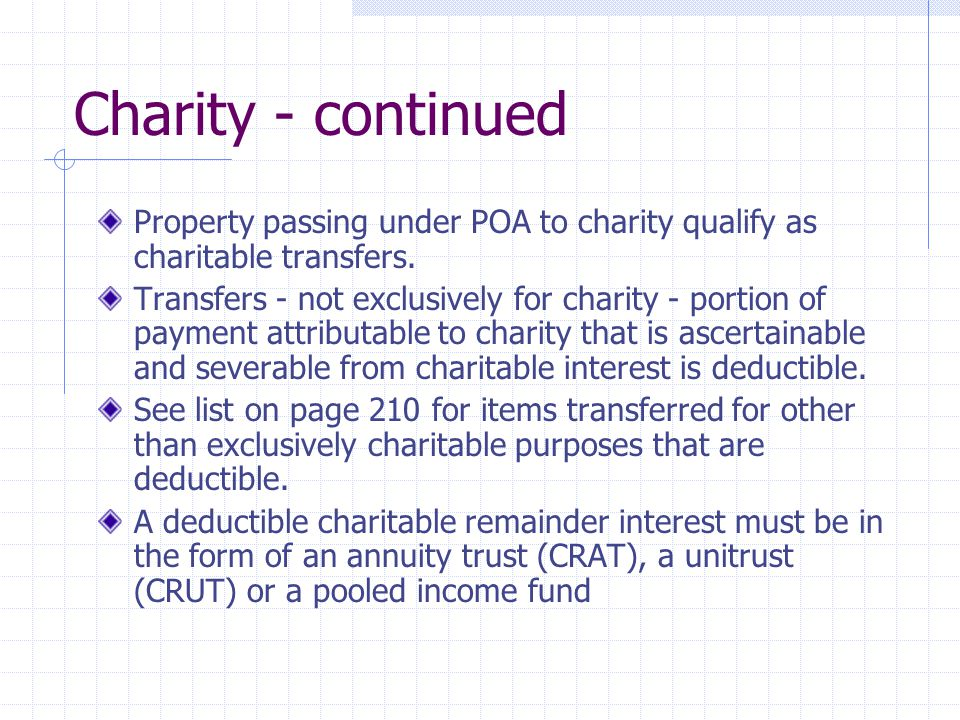 Charity - continued Property passing under POA to charity qualify as charitable transfers.