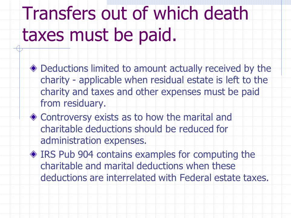 Transfers out of which death taxes must be paid.