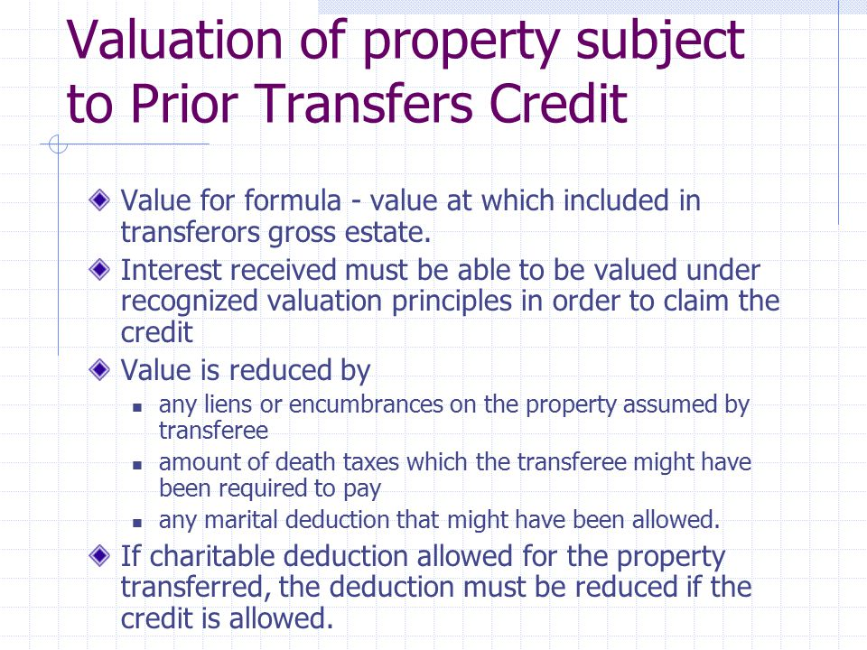 Valuation of property subject to Prior Transfers Credit