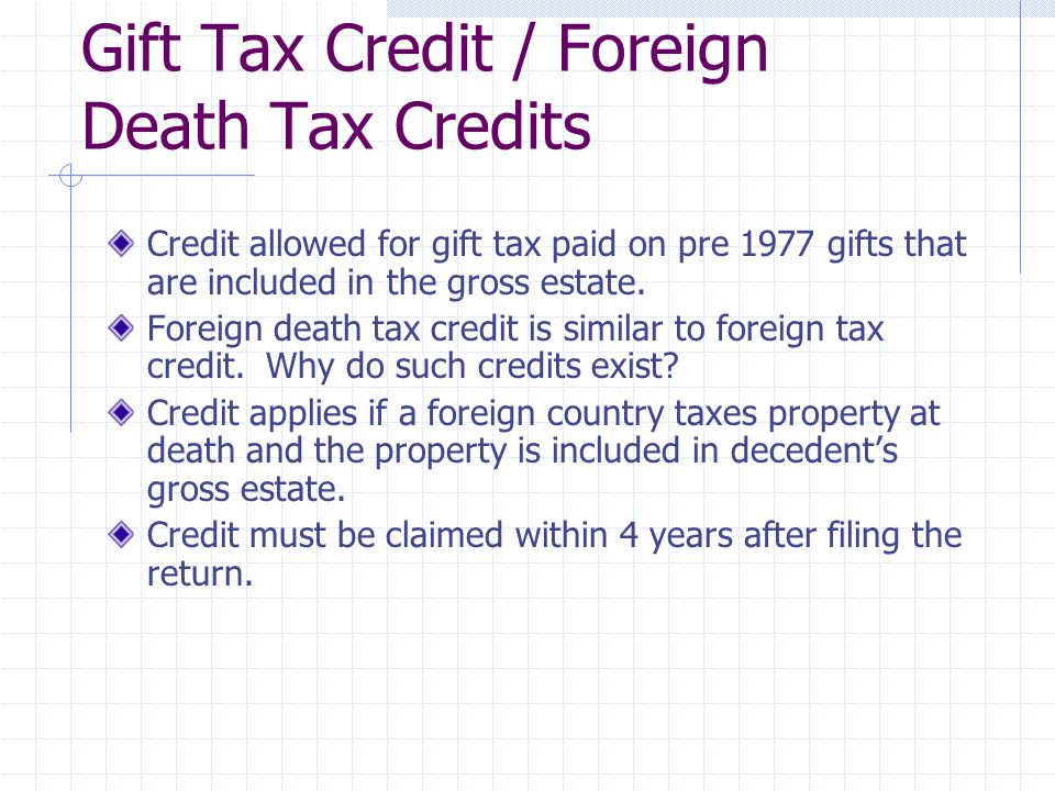 Gift Tax Credit / Foreign Death Tax Credits