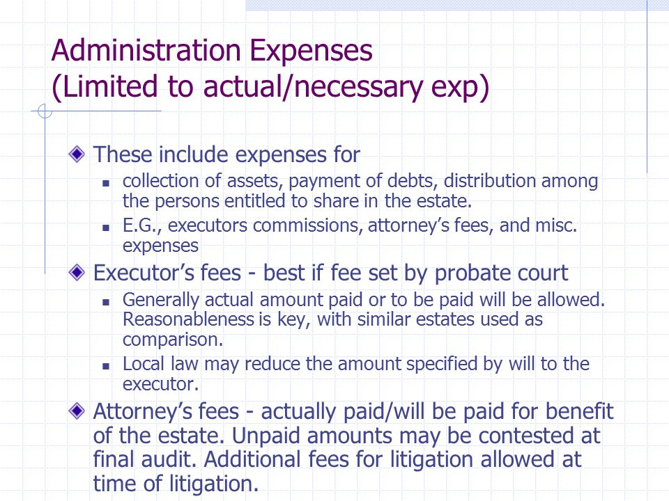 Administration Expenses (Limited to actual/necessary exp)