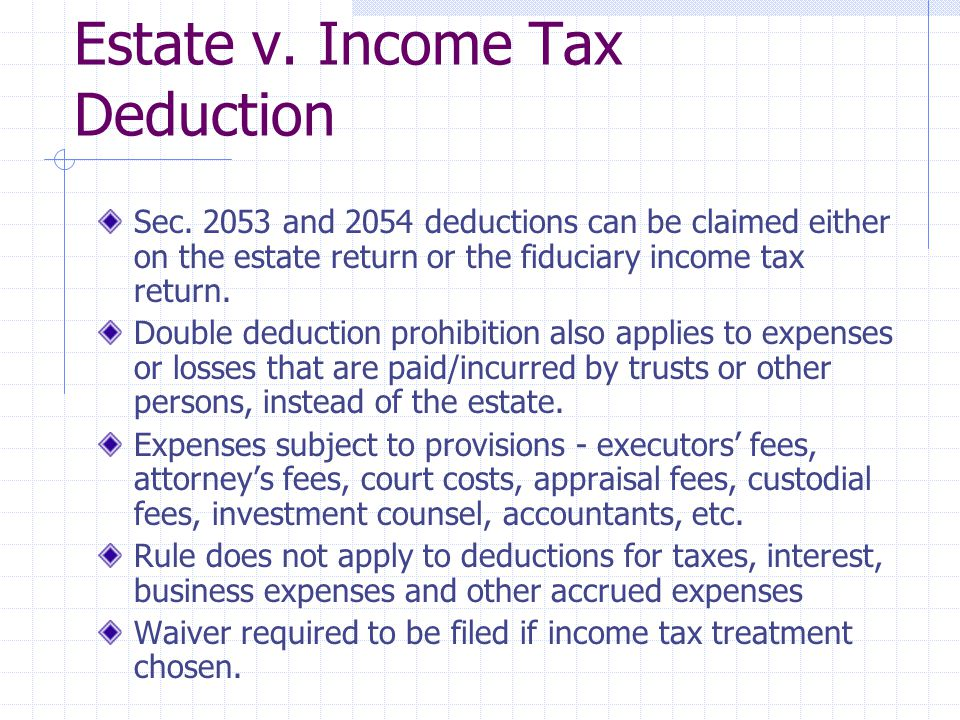 Estate v. Income Tax Deduction
