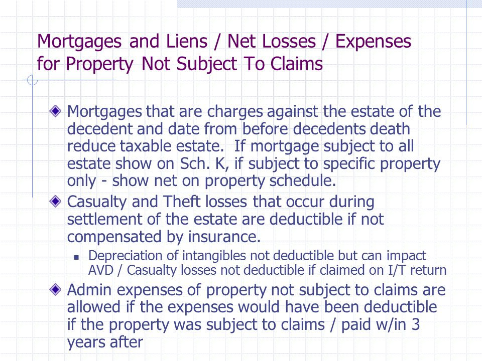 Mortgages and Liens / Net Losses / Expenses for Property Not Subject To Claims