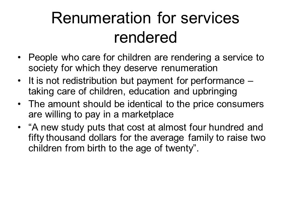 Renumeration for services rendered