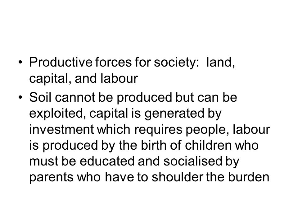 Productive forces for society: land, capital, and labour
