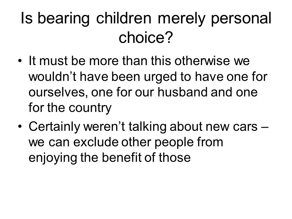 Is bearing children merely personal choice
