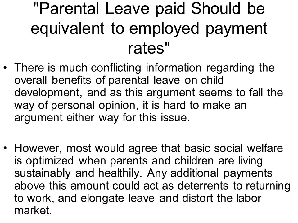 Parental Leave paid Should be equivalent to employed payment rates