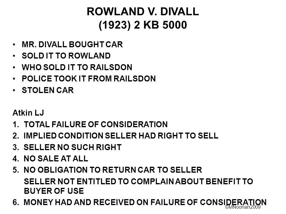 ROWLAND V. DIVALL (1923) 2 KB 5000 MR. DIVALL BOUGHT CAR