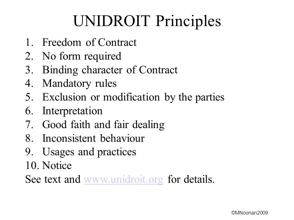 UNIDROIT Principles Freedom of Contract No form required