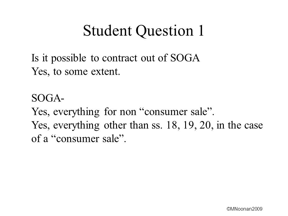 Student Question 1 Is it possible to contract out of SOGA