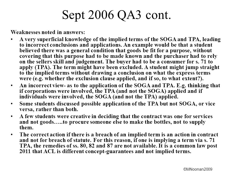Sept 2006 QA3 cont. Weaknesses noted in answers: