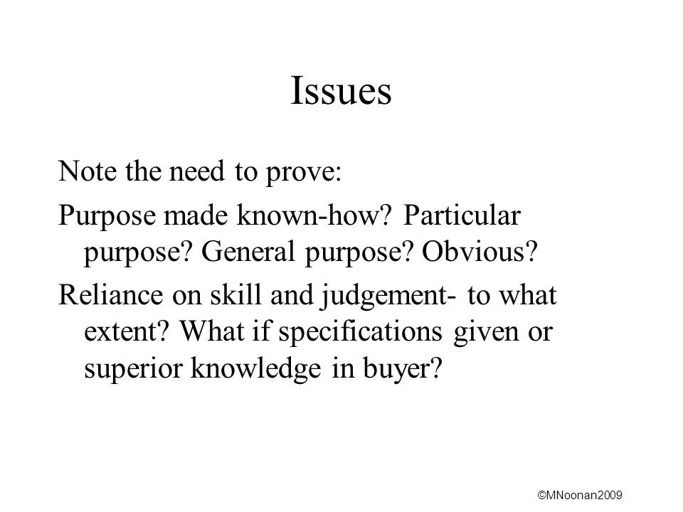 Issues Note the need to prove: