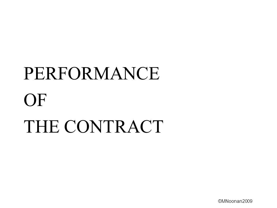 PERFORMANCE OF THE CONTRACT