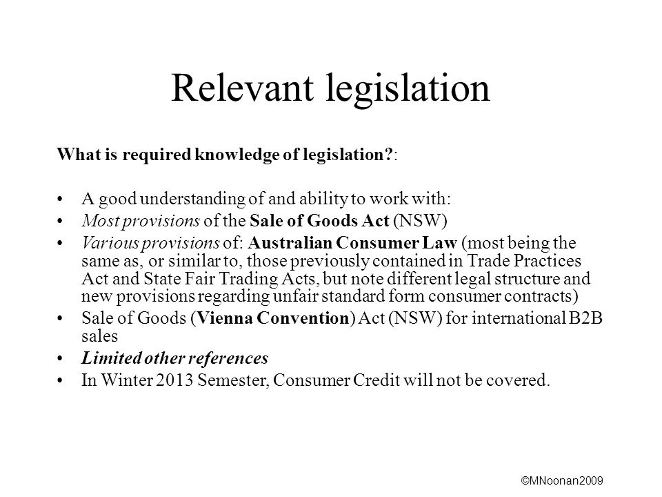 Relevant legislation What is required knowledge of legislation :