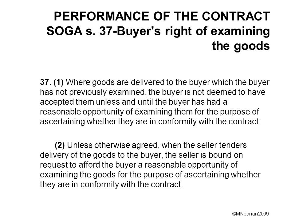 PERFORMANCE OF THE CONTRACT SOGA s. 37-Buyer s right of examining the goods