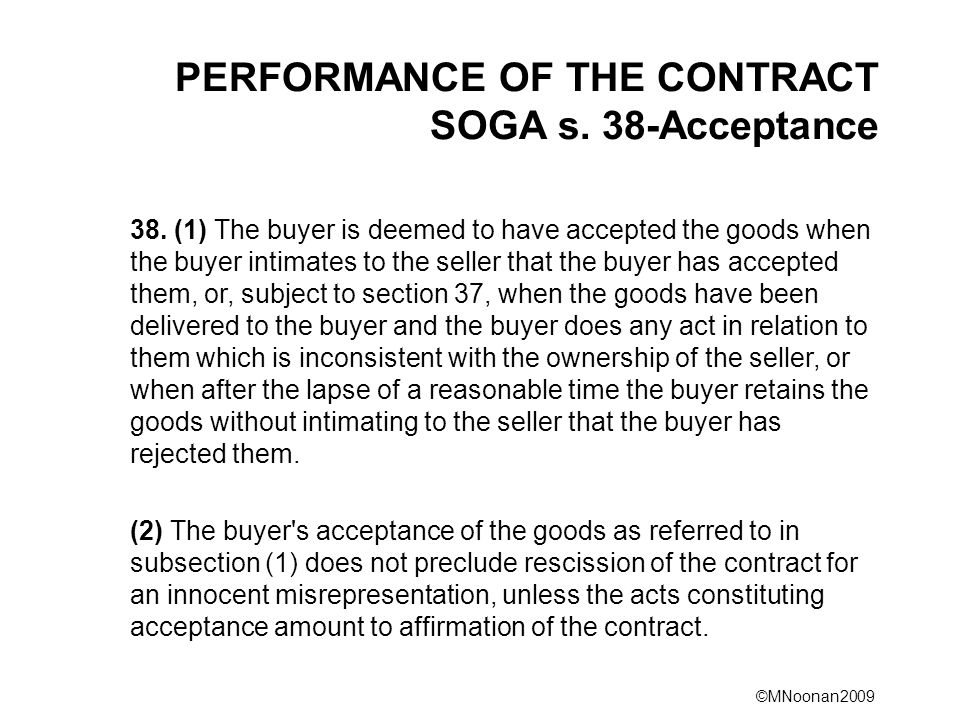PERFORMANCE OF THE CONTRACT SOGA s. 38-Acceptance