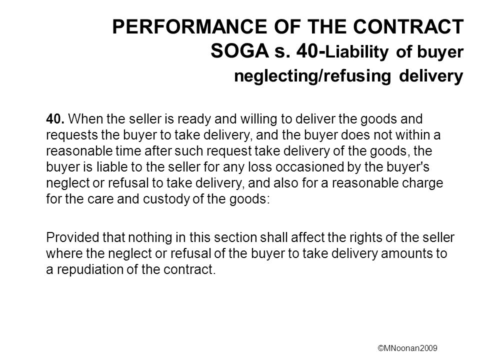 PERFORMANCE OF THE CONTRACT SOGA s. 40-Liability of buyer neglecting/refusing delivery