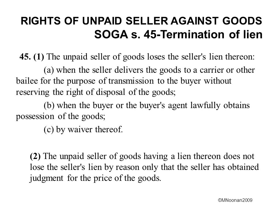 RIGHTS OF UNPAID SELLER AGAINST GOODS SOGA s. 45-Termination of lien