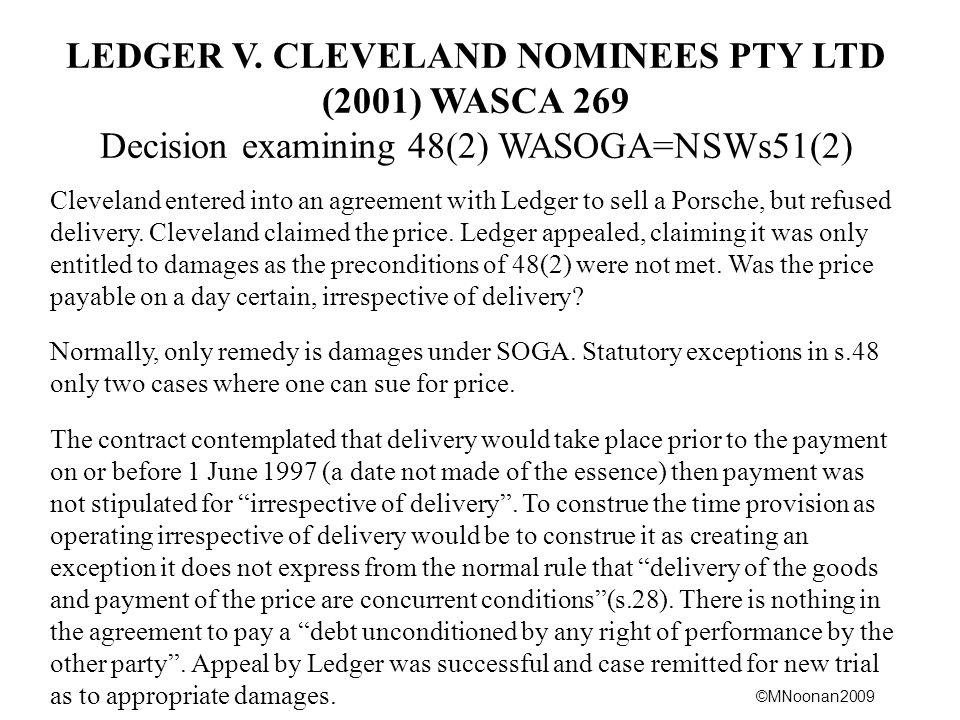 LEDGER V. CLEVELAND NOMINEES PTY LTD (2001) WASCA 269 Decision examining 48(2) WASOGA=NSWs51(2)