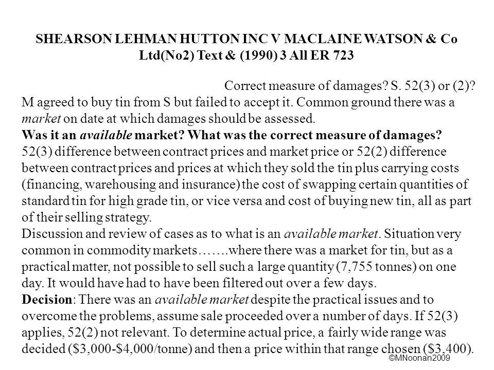 SHEARSON LEHMAN HUTTON INC V MACLAINE WATSON & Co Ltd(No2) Text & (1990) 3 All ER 723 Correct measure of damages S. 52(3) or (2)