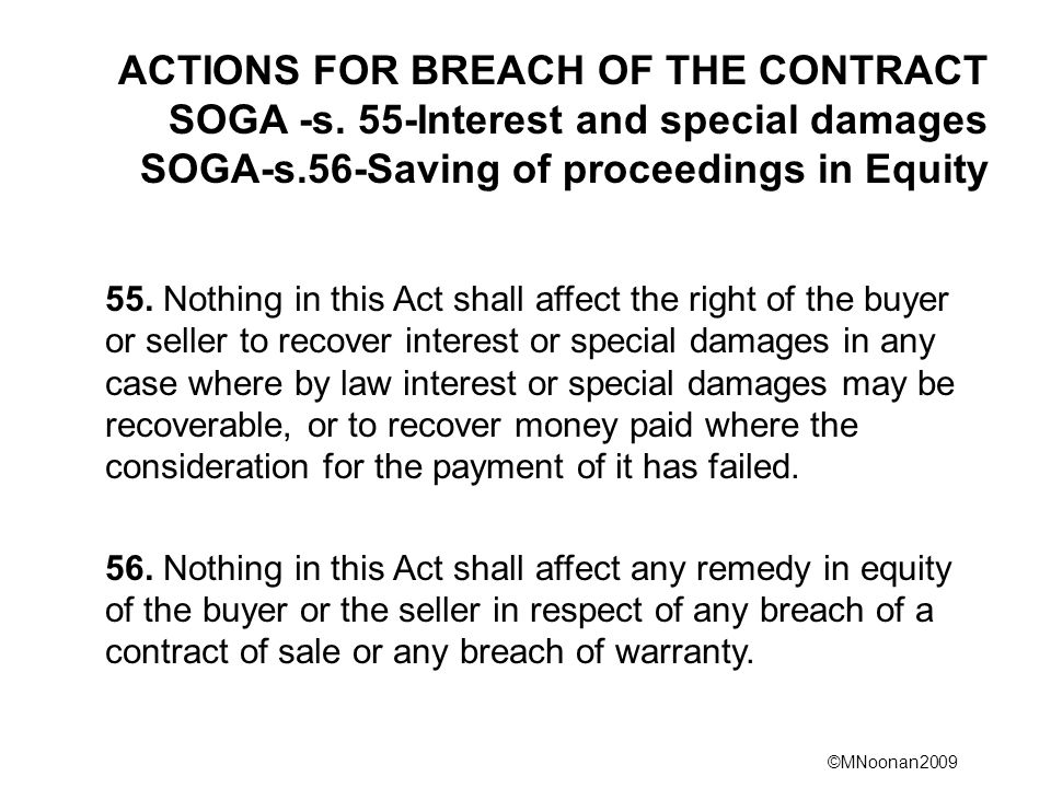 ACTIONS FOR BREACH OF THE CONTRACT SOGA -s. 55-Interest and special damages SOGA-s.56-Saving of proceedings in Equity