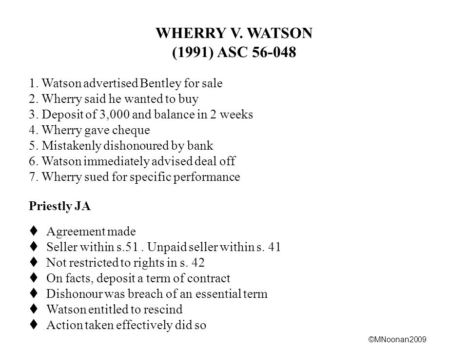 WHERRY V. WATSON (1991) ASC 56-048. 1. Watson advertised Bentley for sale. 2. Wherry said he wanted to buy.