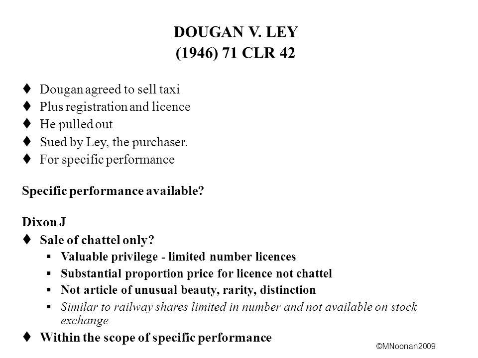 DOUGAN V. LEY (1946) 71 CLR 42 Dougan agreed to sell taxi