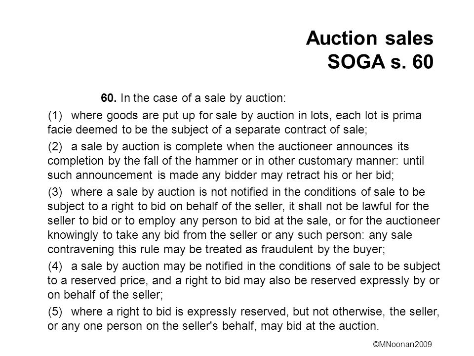 Auction sales SOGA s. 60 60. In the case of a sale by auction: