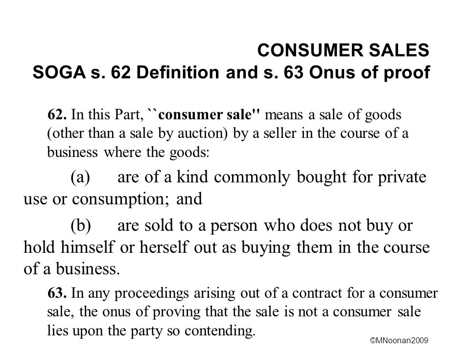 CONSUMER SALES SOGA s. 62 Definition and s. 63 Onus of proof