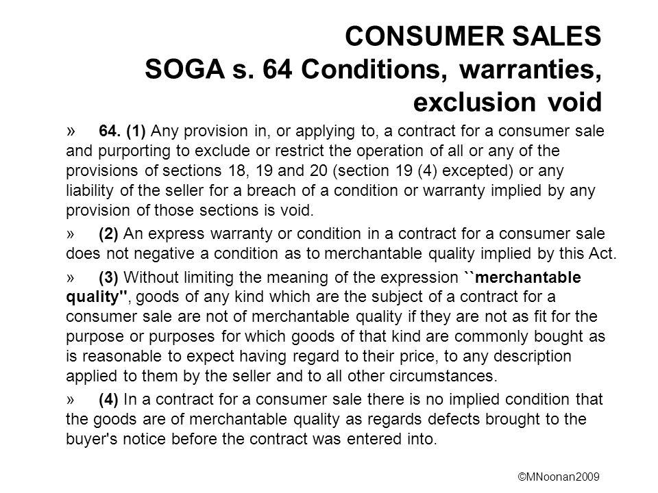 CONSUMER SALES SOGA s. 64 Conditions, warranties, exclusion void