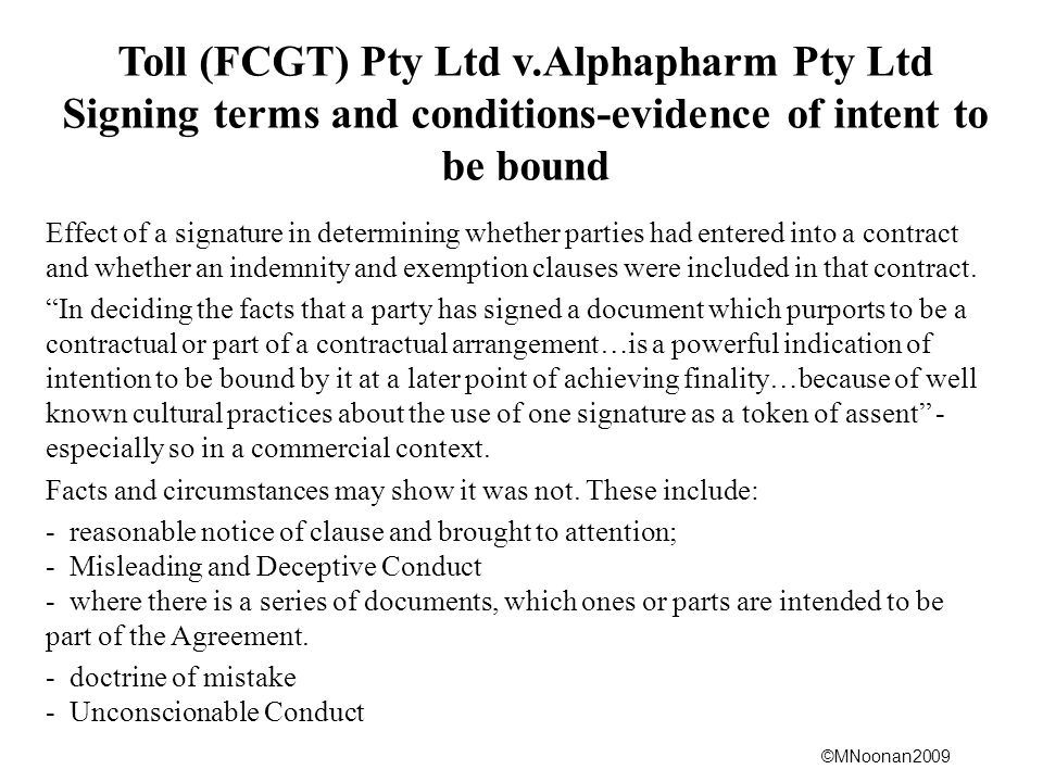 Toll (FCGT) Pty Ltd v.Alphapharm Pty Ltd Signing terms and conditions-evidence of intent to be bound