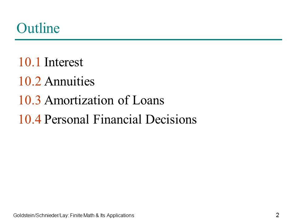 Outline 10.1 Interest 10.2 Annuities 10.3 Amortization of Loans