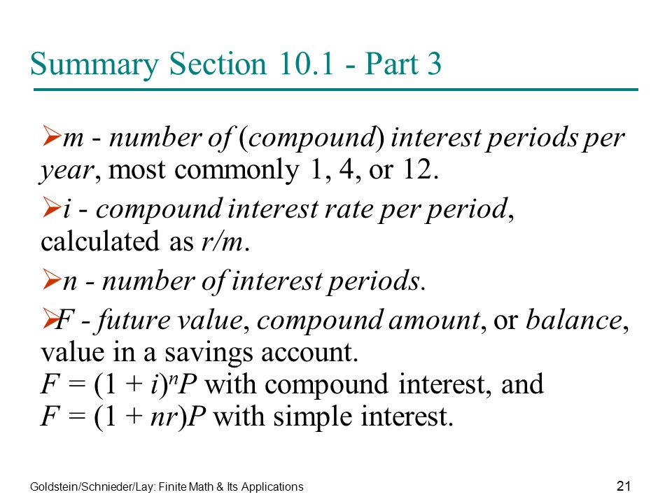 Summary Section 10.1 - Part 3 m - number of (compound) interest periods per year, most commonly 1, 4, or 12.