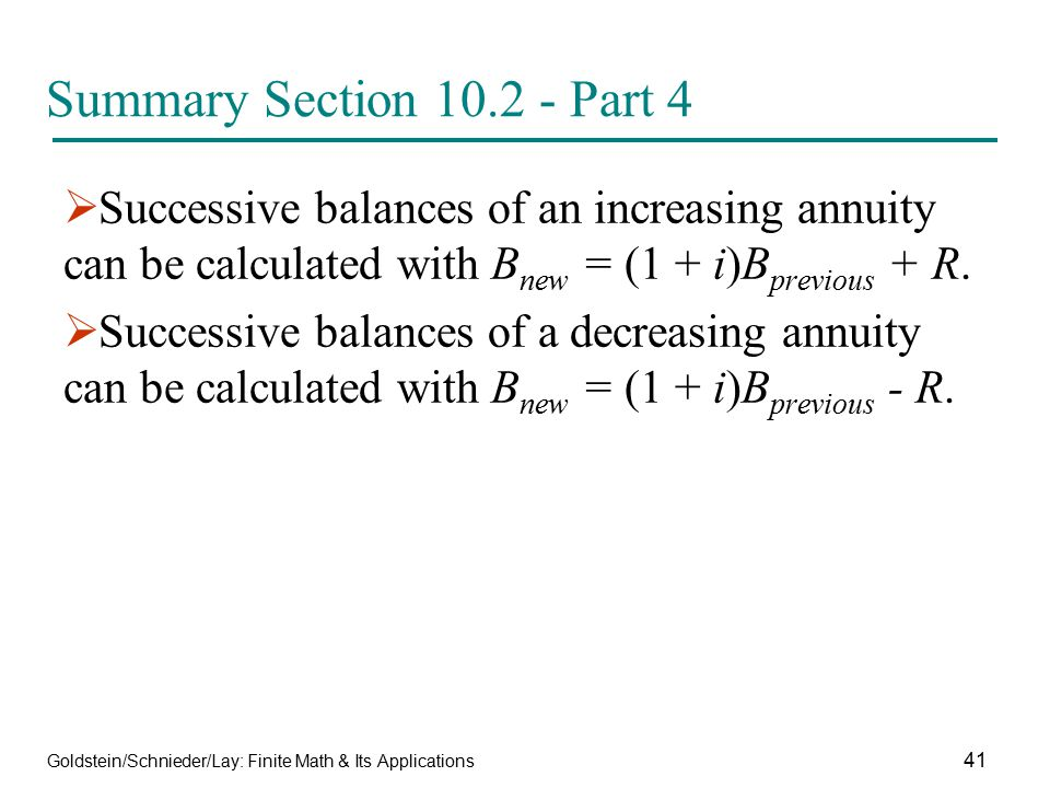 Summary Section 10.2 - Part 4 Successive balances of an increasing annuity can be calculated with Bnew = (1 + i)Bprevious + R.