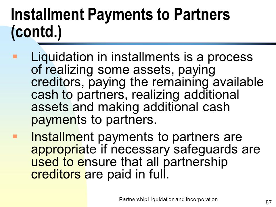 Installment Payments to Partners (contd.)