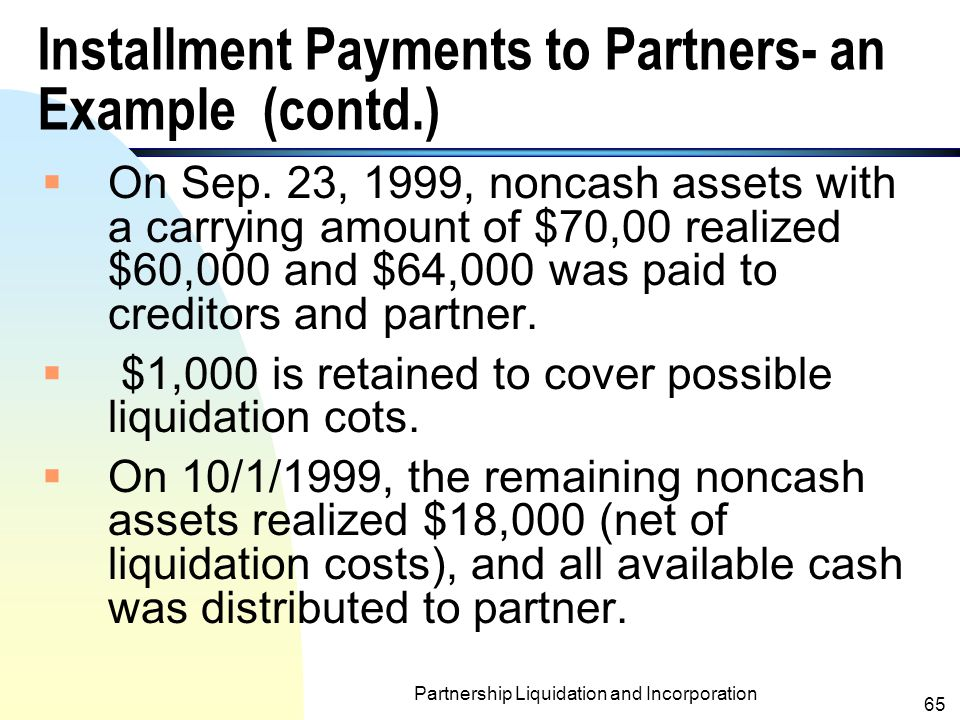 Installment Payments to Partners- an Example (contd.)