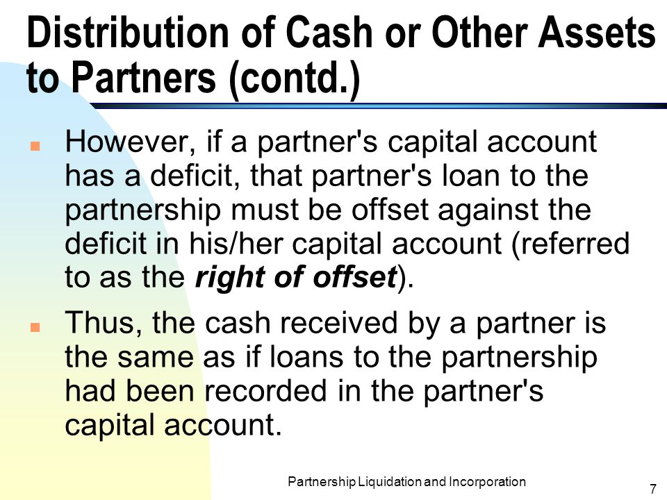 Distribution of Cash or Other Assets to Partners (contd.)