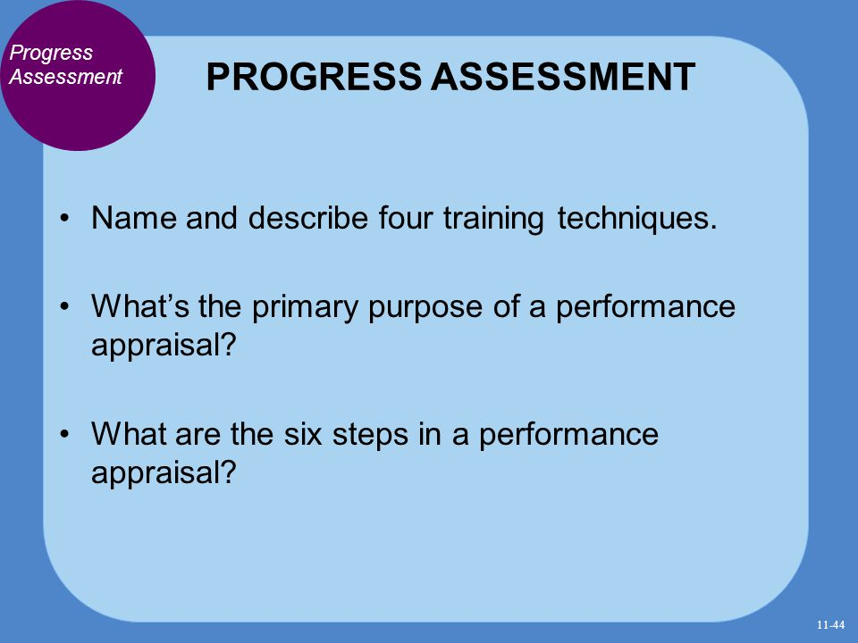 PROGRESS ASSESSMENT Name and describe four training techniques.