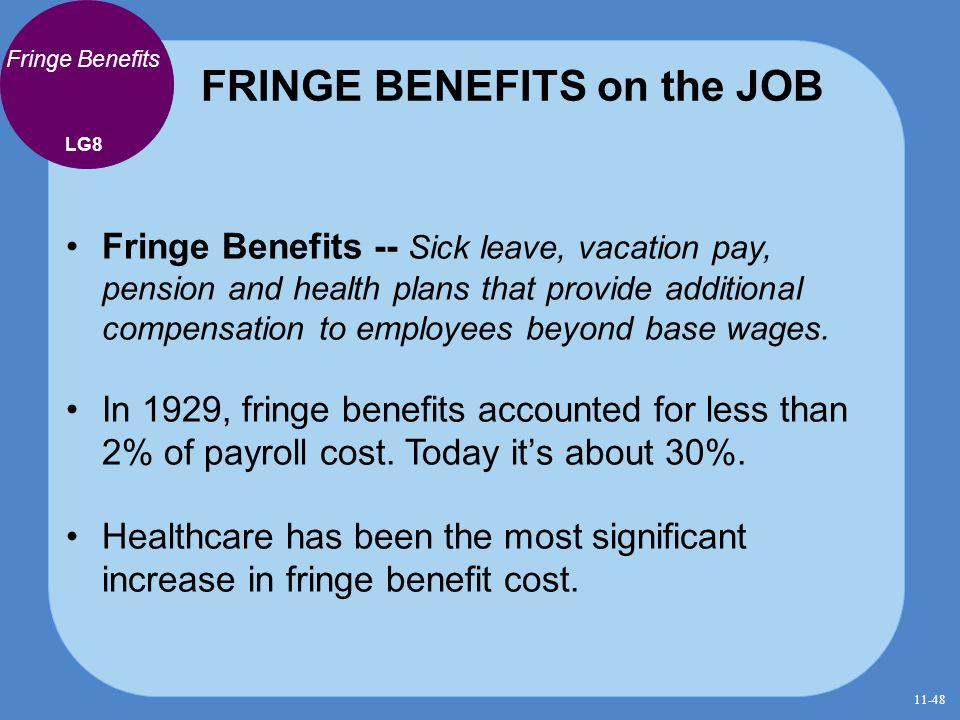 FRINGE BENEFITS on the JOB