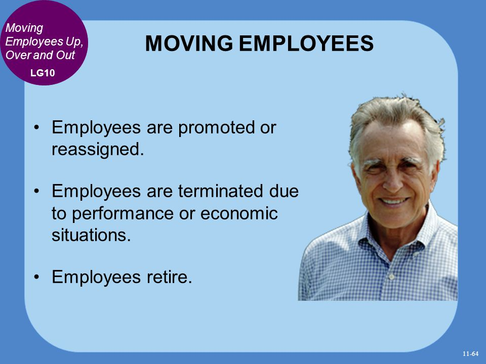 MOVING EMPLOYEES Employees are promoted or reassigned.