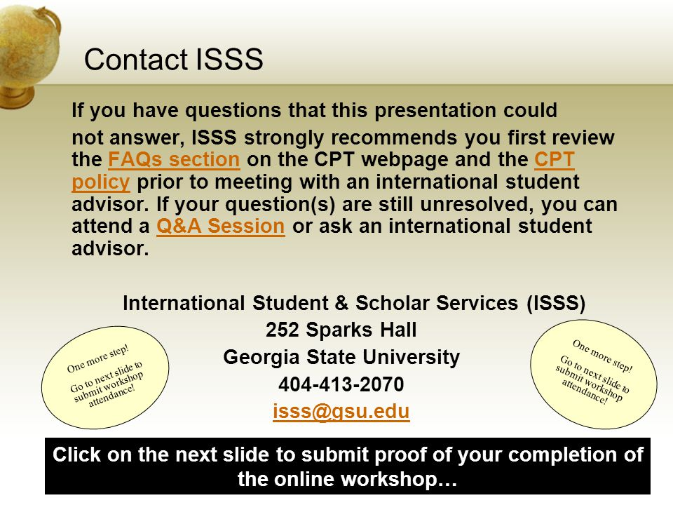Contact ISSS If you have questions that this presentation could