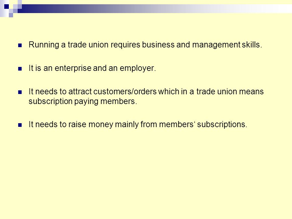 Running a trade union requires business and management skills.